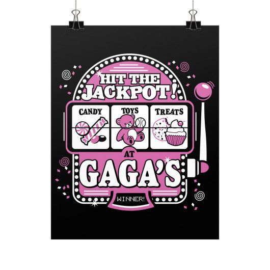 """Hit The Jackpot at Gaga's!"" Fine Art Poster"