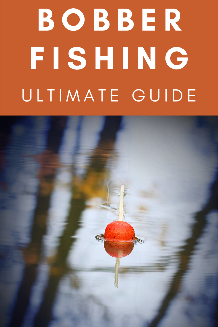 Bobber Fishing! The Ultimate Guide To Using Fishing Floats ...