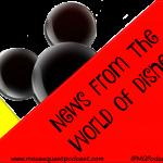 News From the World / Walt Disney World / Disneyland / Disney Cruise Line / Film / Movies