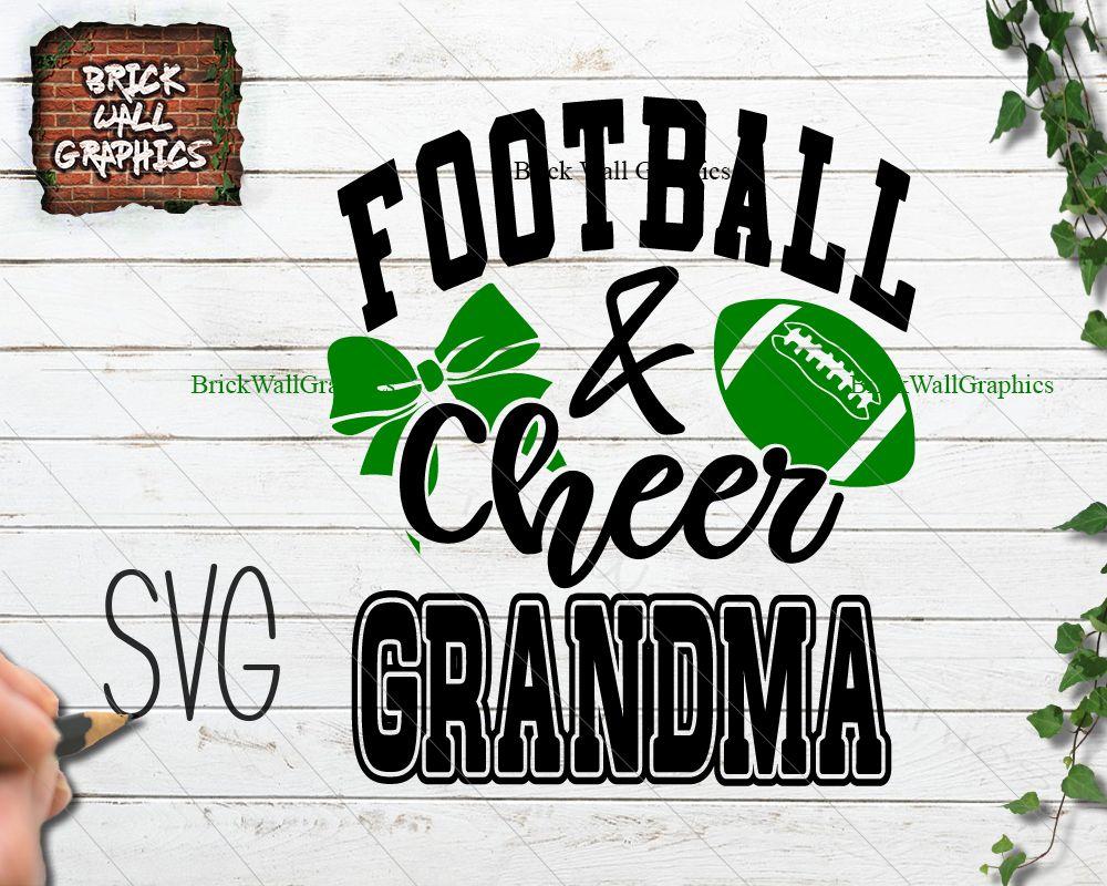 5ad8a005686fa Football and Cheer Grandma SVG File | Sports SVG Files | Football ...