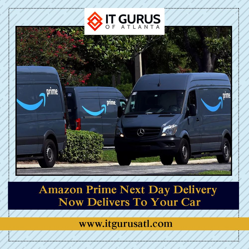 Amazon Prime Next Day Delivery Now Delivers To Your Car Amazon Prime Delivery Amazon