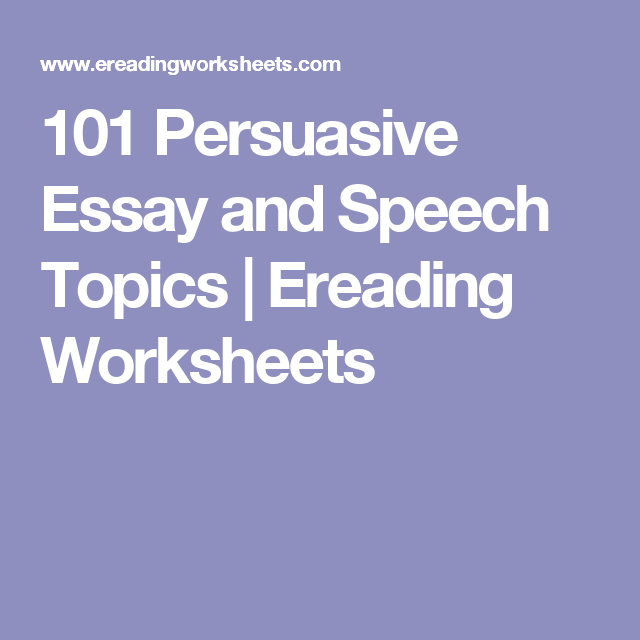 101 persuasive essay and speech topics ereading worksheets essay