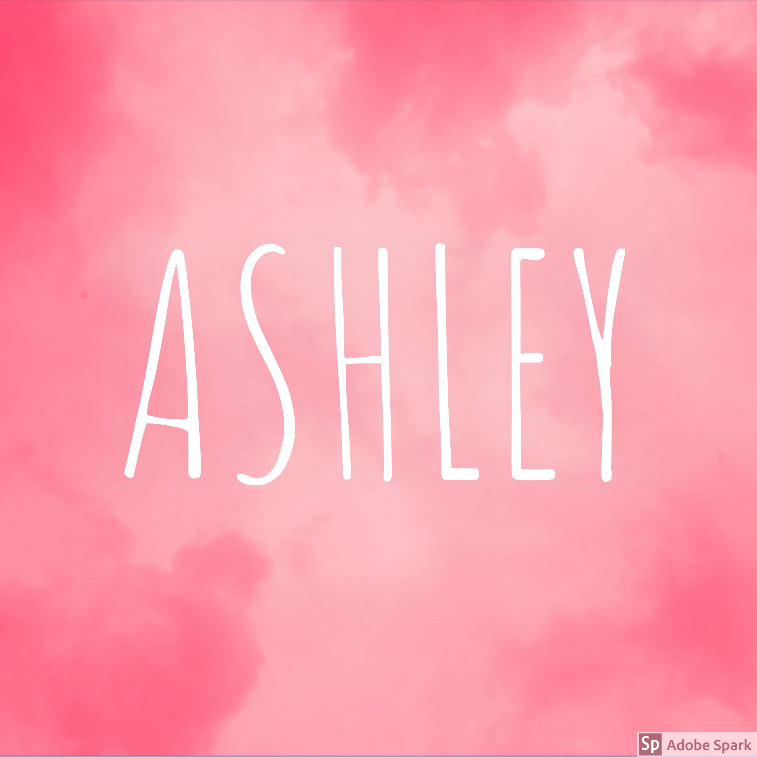 Ashley Wallpaper Ashley Name Name Wallpaper Instagram Aesthetic