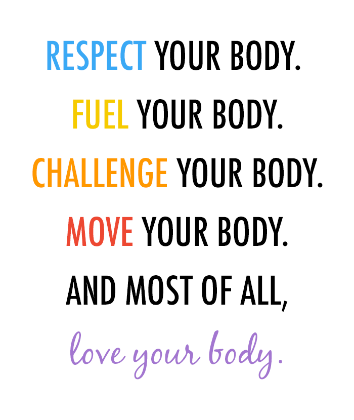 Love Your Body Quotes: Respect, Fuel, Challenge, Move, & LOVE Your Body.