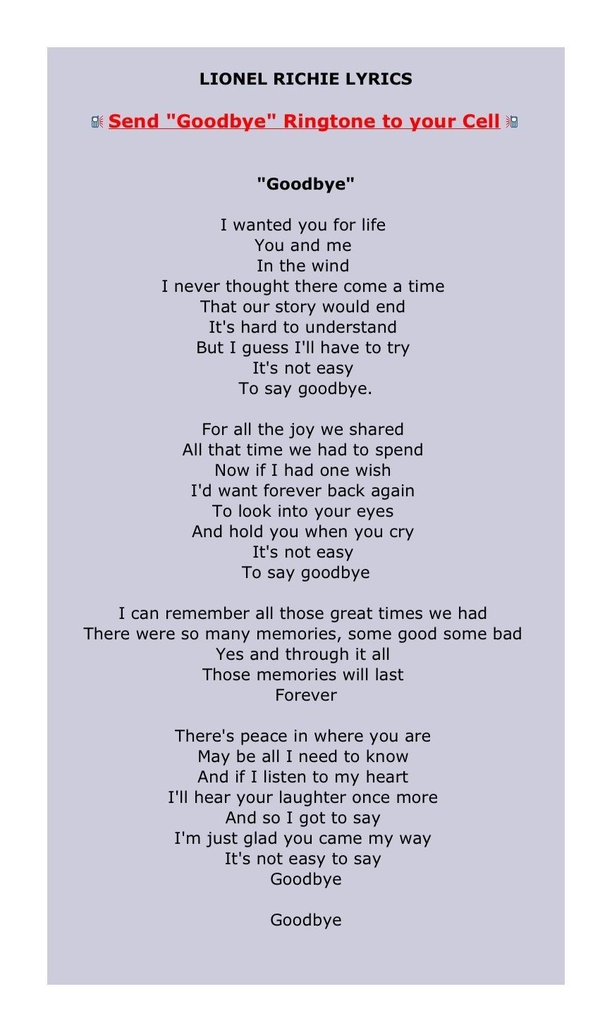 Goodbye - Lionel Richie This is what my Dad would sing
