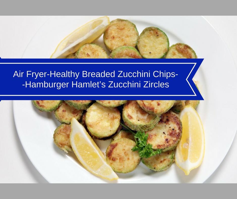 Air FryerHealthy Breaded Zucchini ChipsHamburger Hamlet