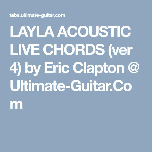 Layla Acoustic Live Chords Ver 4 By Eric Clapton Ultimate Guitar