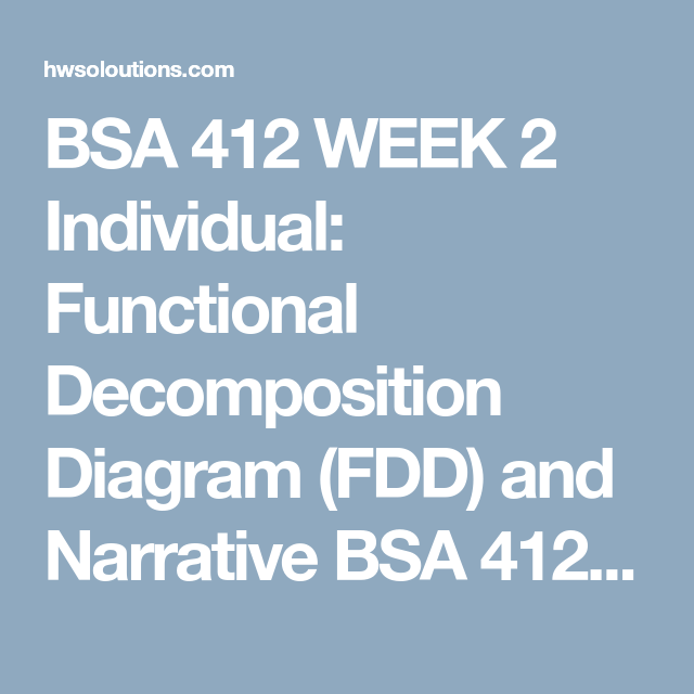 Bsa 412 Week 2 Individual Functional Decomposition Diagram Fdd