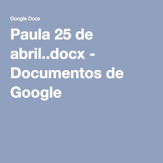 Paula 25 de abril..docx - Documentos de Google