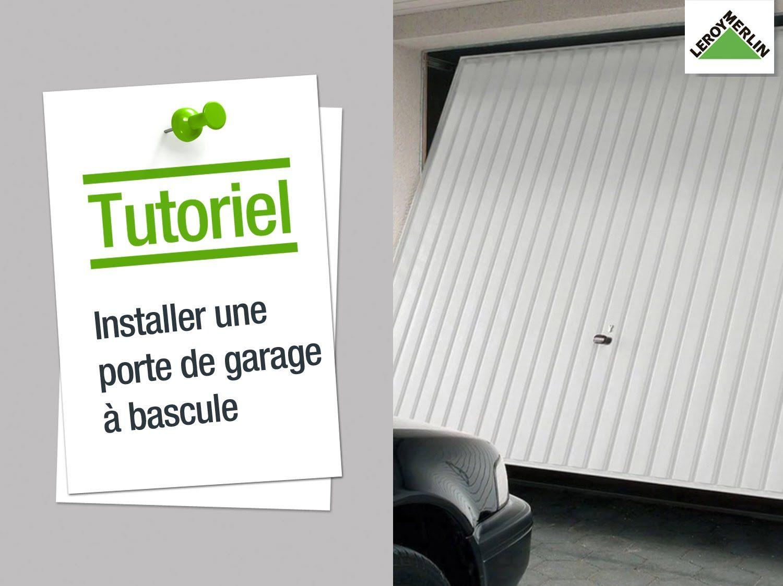 Comment Installer Une Porte De Garage A Bascule Leroy Merlin Porte De Garage Basculante Porte Garage Garage