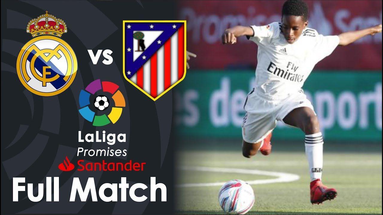 Real Madrid Vs Atletico Madrid Laliga Promises Alevín 2019 Sports Clubs Atlético Madrid Real Madrid