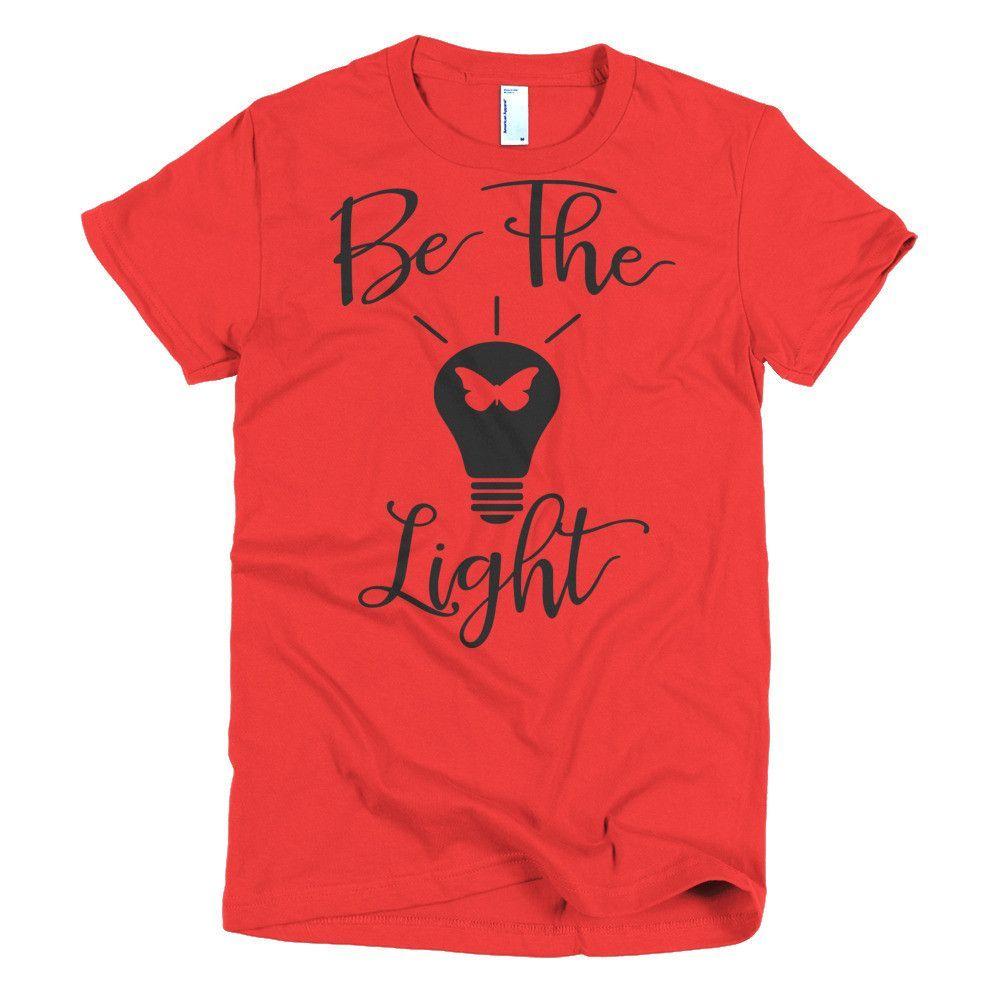 Be the Light Inspirational Womens Tee Short sleeve women's t-shirt Red Gray Blue Purple Gold Green
