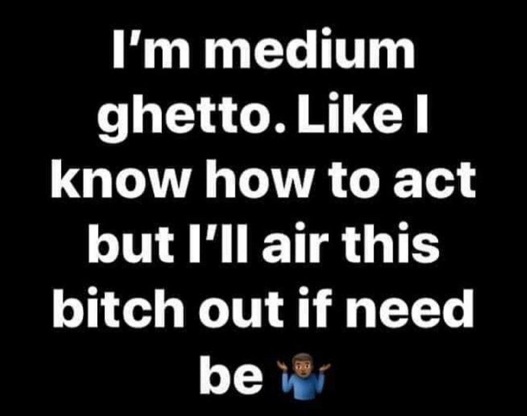 Medium Ghetto Funny Ghetto Quotes Ghetto Quotes Badass Quotes