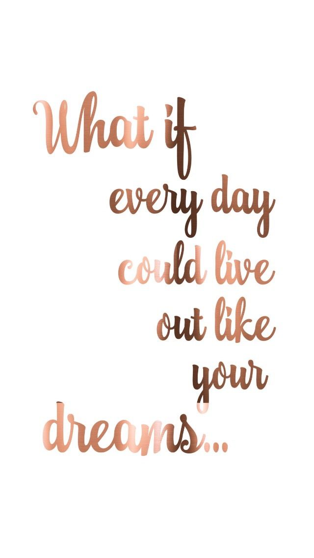 Live Your Dreams Beautiful Style Pinterest Quotes Rose Gold