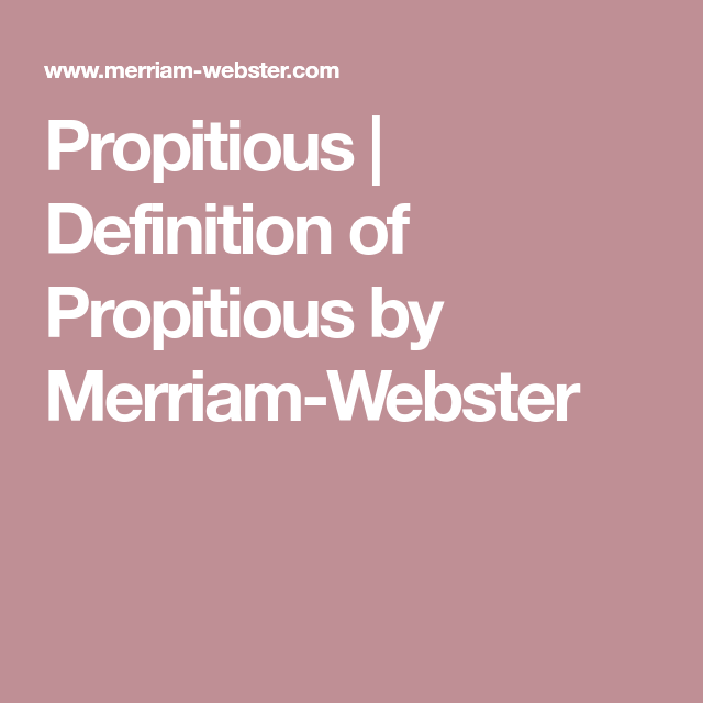 Nice Propitious | Definition Of Propitious By Merriam Webster