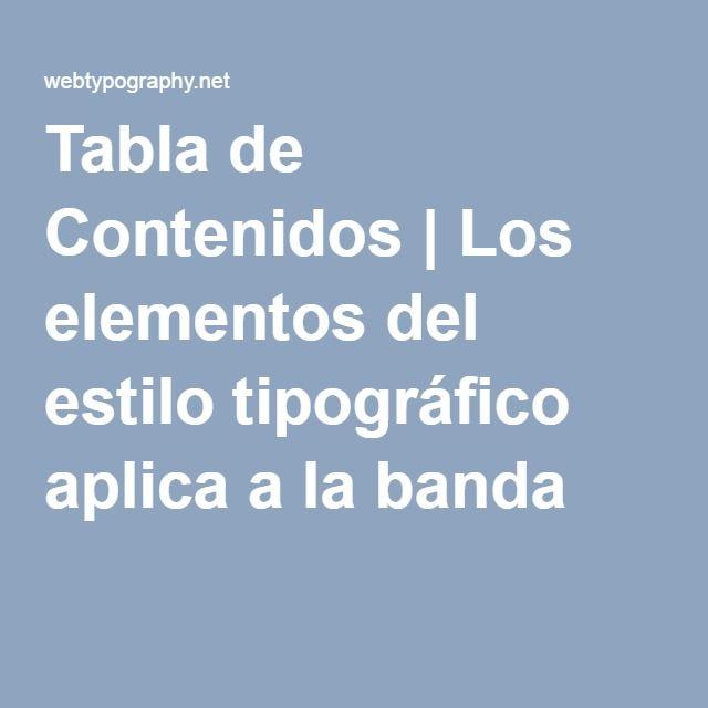 Tabla de Contenidos | Los elementos del estilo tipográfico aplica a la banda