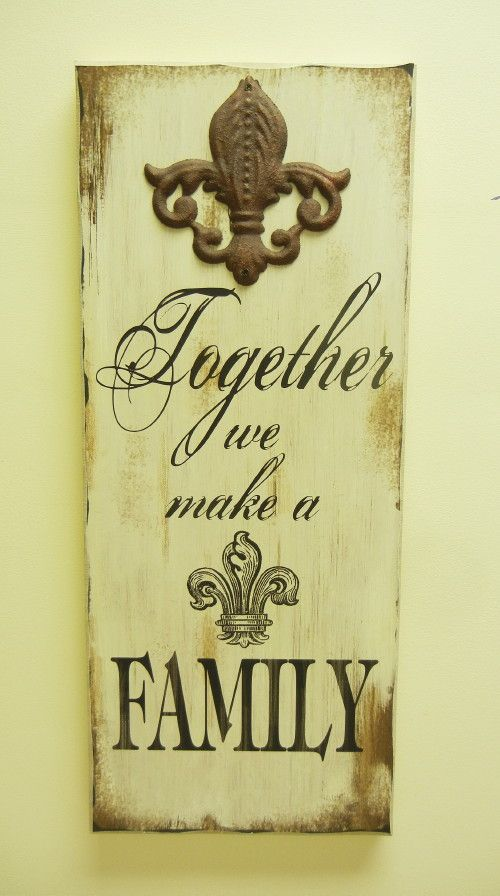 Wooden Wall Plaque- Together We Make A Family | Fleur De Lis sprung ...