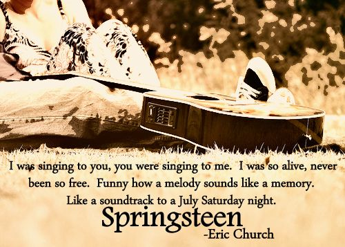 Springsteen-Eric Church.  country quote