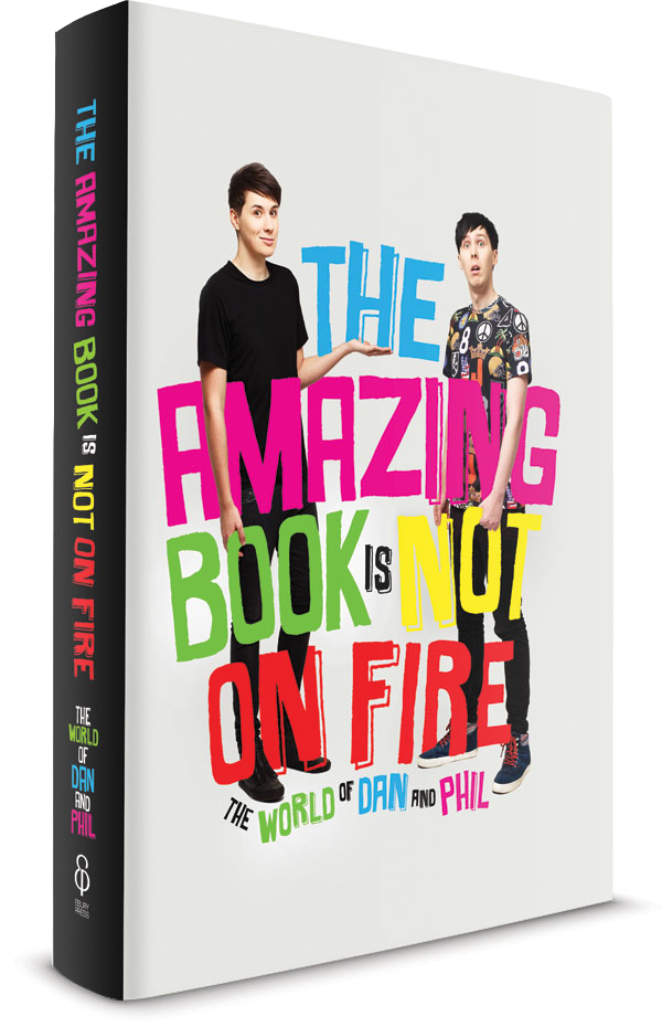 The Amazing Book Is Not On Fire The World Of Dan And Phil3 Books