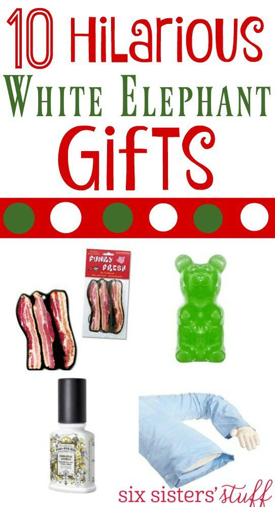 10 Hilarious White Elephant Gifts On Sixsistersstuff Com You Ll Want To Remember These Gift Id White Elephant Gifts Elephant Gifts White Elephant Gifts Funny