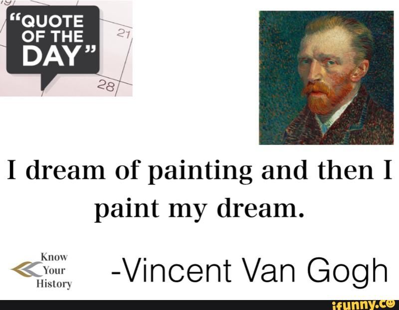 know_your_history, quote, vangogh, painting, dreams