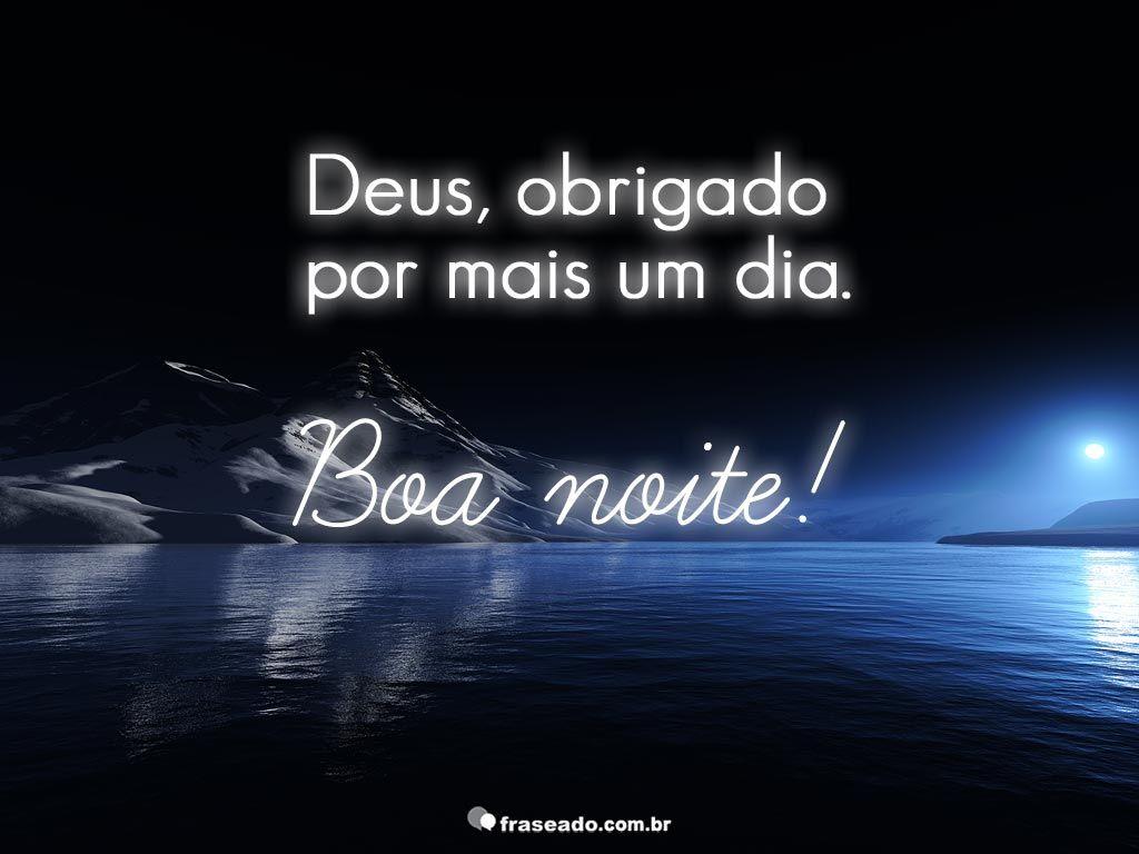 Deus Obrigado Por Mais Um Dia Boa Noite Deus é O Meu Tudo