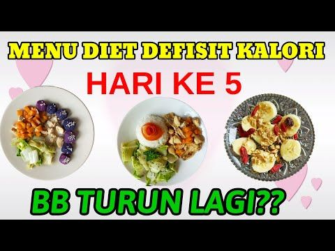 Menu Diet Defisit Kalori Selama Seminggu Menu Diet Defkal Seharian Day 5 Youtube Makanan Diet Diet Telur