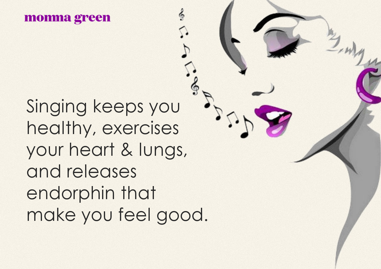"""""""Singing Keeps You Healthy, Exercises Your Heart & Lungs"""
