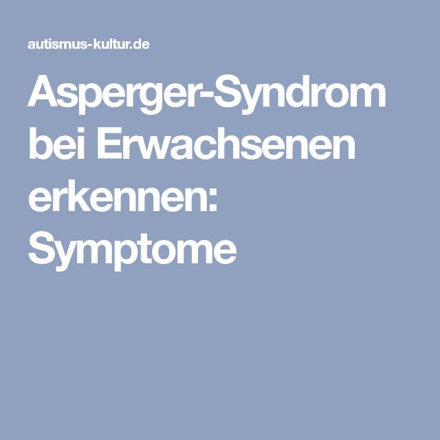 Syndrom erwachsene merkmale asperger Asperger