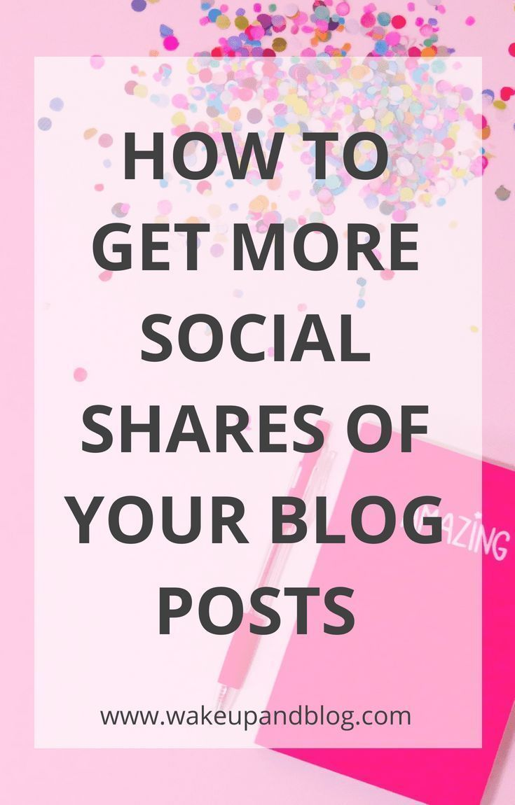 8 ways to get more social media shares of your blog posts
