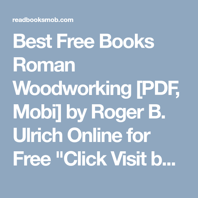 Best free books roman woodworking pdf mobi by roger b ulrich best free books roman woodworking pdf mobi by roger b ulrich online fandeluxe Choice Image