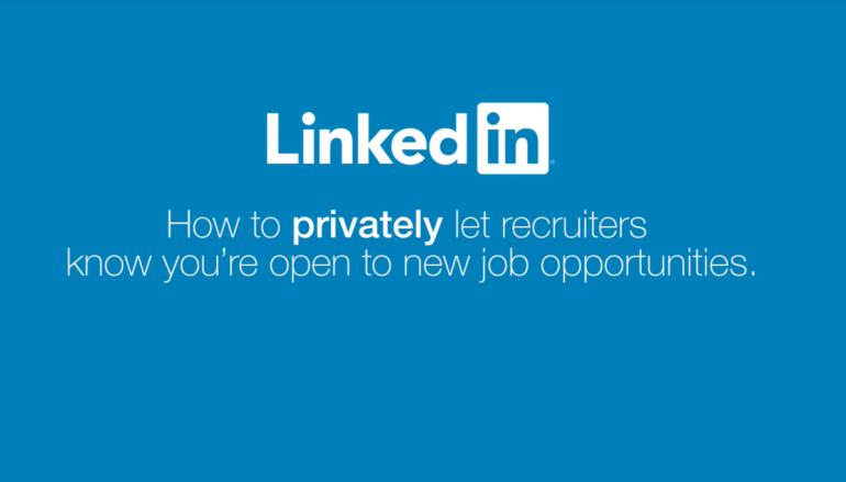 【跳槽秘技】LinkedIn 增秘密搵工功能 Open Candidates Career management