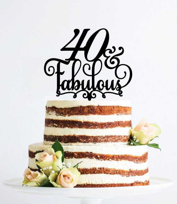 Surprising Custom 40 And Fabulous Cake Topper Forty Cake Topper 40Th Personalised Birthday Cards Cominlily Jamesorg