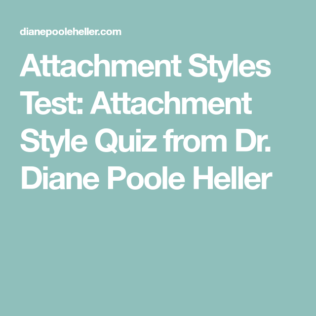 Attachment Styles Test Attachment Style Quiz from Dr. Diane