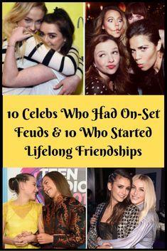 10 CELEBS WHO HAD ON-SET FEUDS & 10 WHO STARTED LIFELONG FRIENDSHIPS