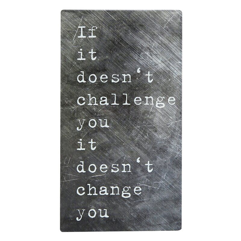 If It Doesn't Challenge You It Doesn't Change You Inspirational Metal Wall Sign -   19 fitness Room mall ideas