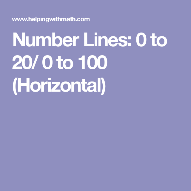 Number Lines 0 To 20 0 To 100 Horizontal Number Line Printing Help Math Help