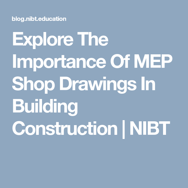 Explore The Importance Of MEP Shop Drawings In Building