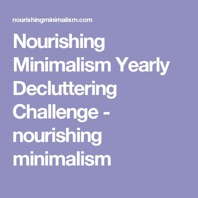Yearly Decluttering Challenge Declutter Clutter Minimalism