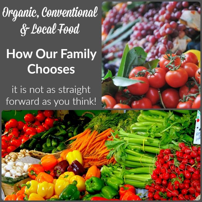 Organic, Conventional, and Local Food – How Our Family Chooses - Whole Food Real Families