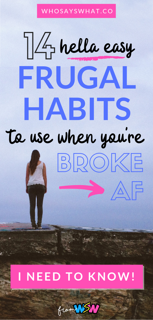 14 Frugal Habits To Use When You're Broke