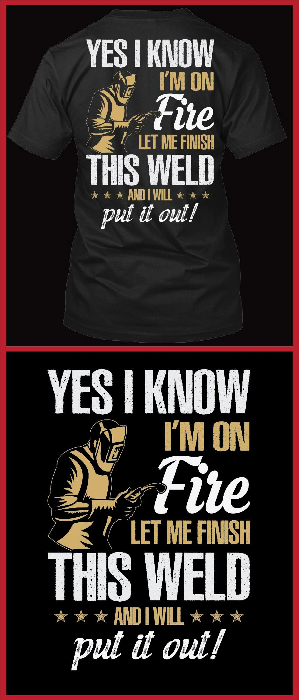 5f327b82d Yes I know i am on fire for welder|Welder Gifts|welder t shirts ...