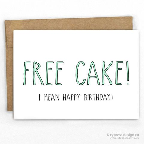 Funny Birthday Card Free Cake By Cypress Card Co – Hilarious Birthday Cards Free