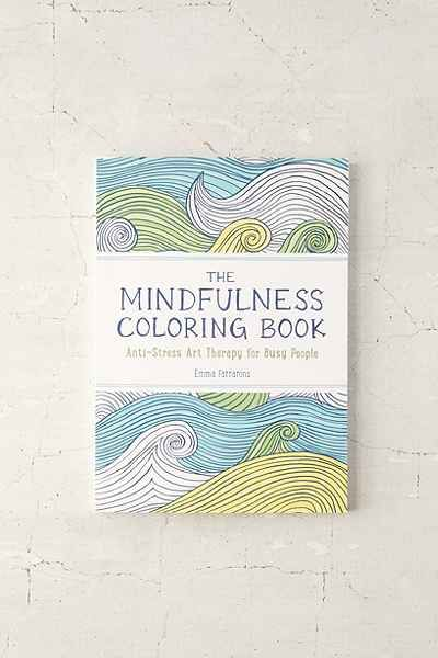 The Mindfulness Coloring Book Anti Stress Art Therapy For Busy People By Emma Farrarons Urban Outfitters