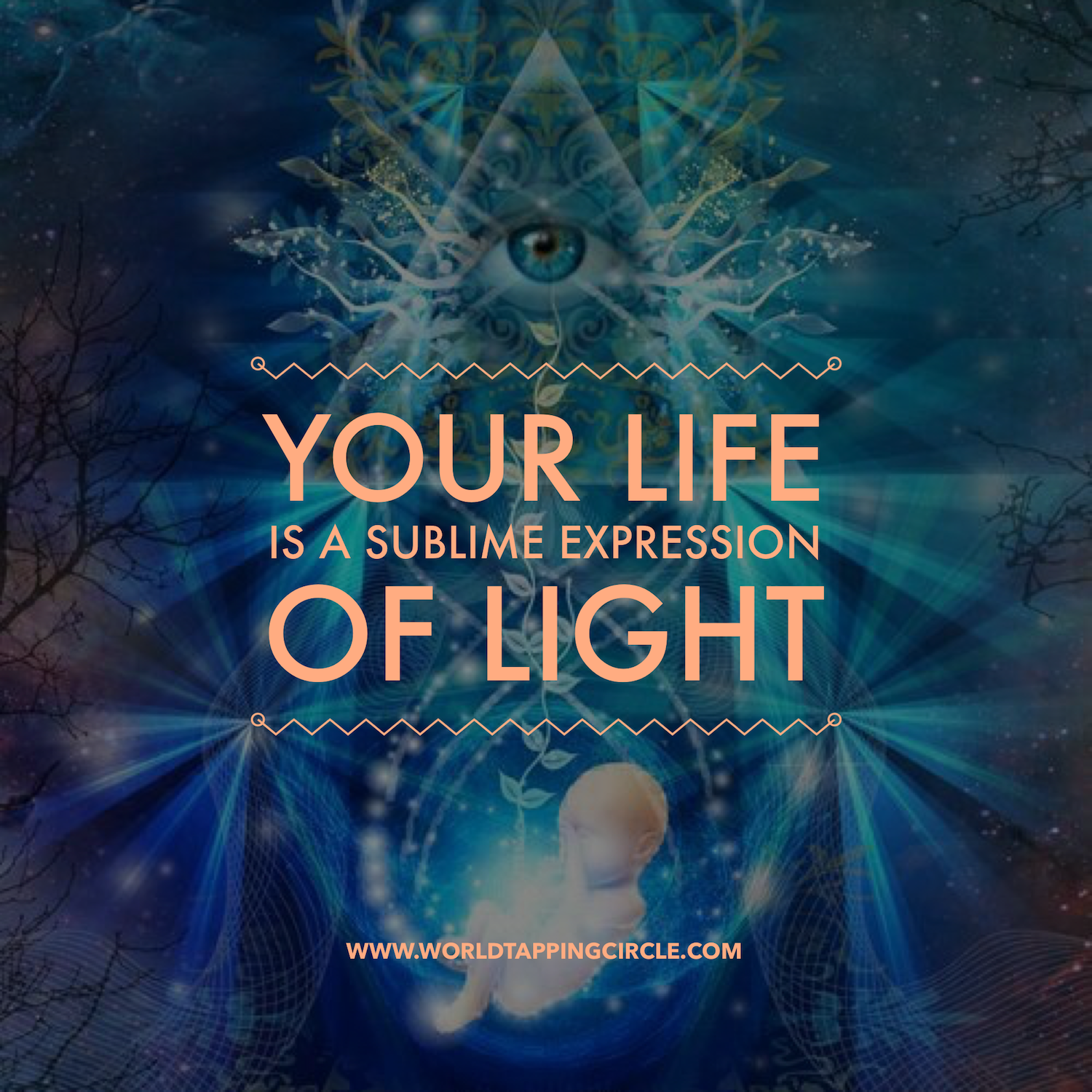 Your Life Is A Sublime Expression Of Light