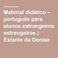 Material Didático Português Para Alunos Estrangeiros Material Didático Aula De Português Aulas