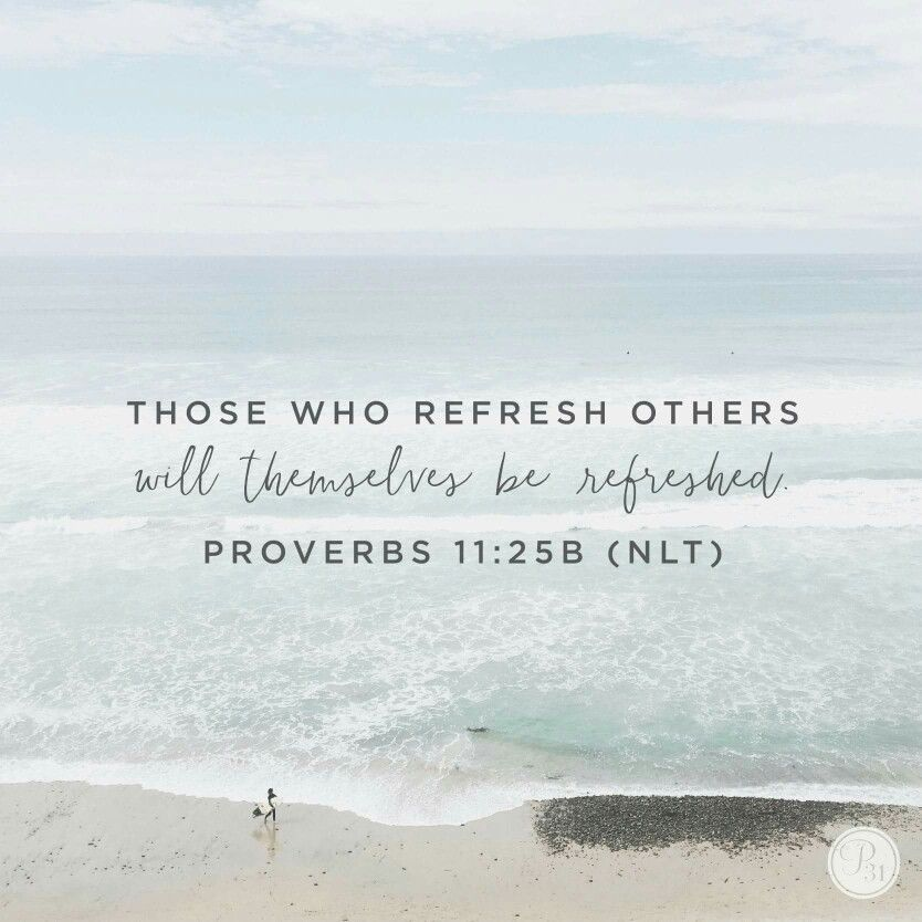 Refresh Quotes: Those Who Refresh Others Will Themselves Be Refreshed
