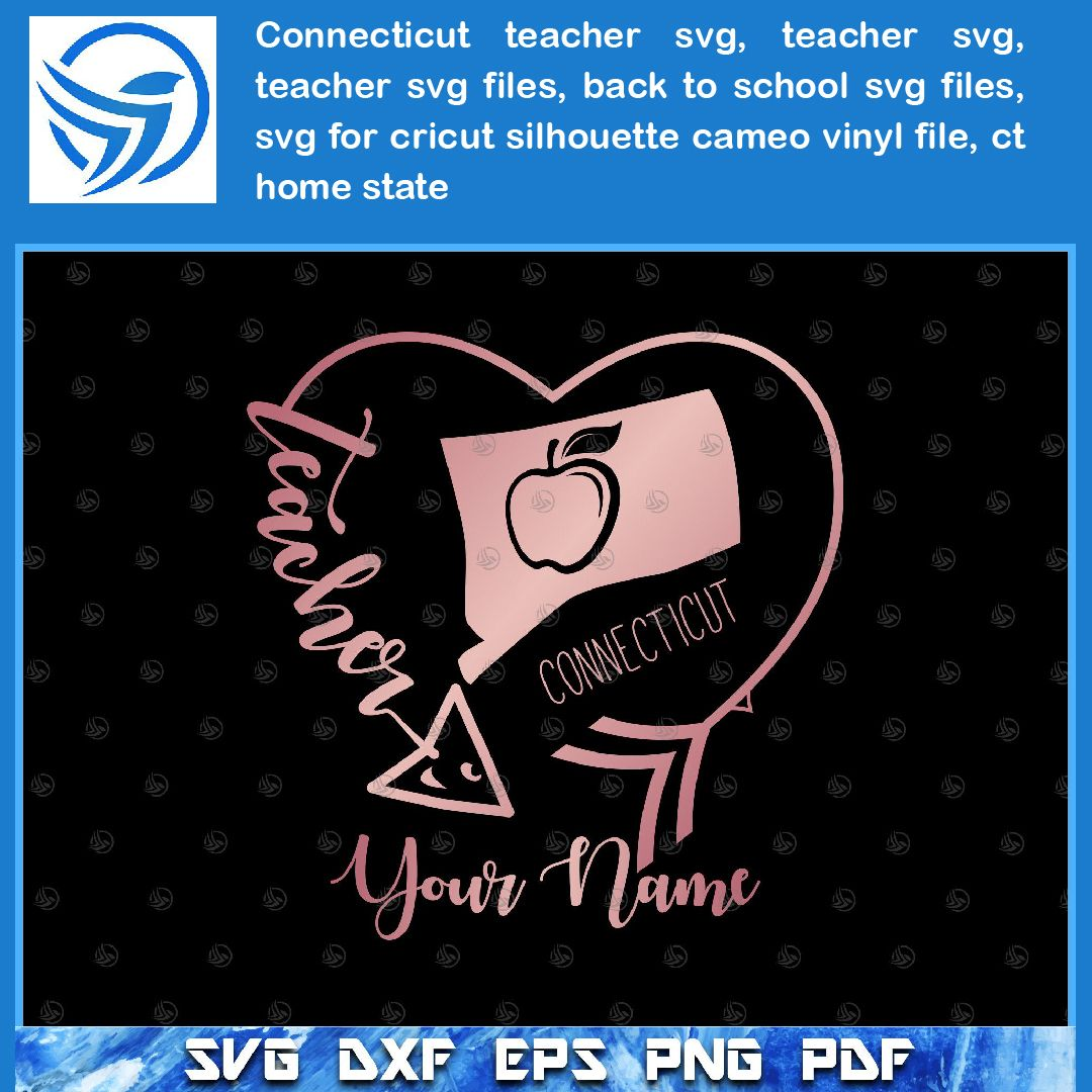 Connecticut Teacher Svg Teacher Svg Teacher Svg Files Back To School Svg Files Svg For Cricut Silhouette Cameo Vi Silhouette Cameo Vinyl Svg Back To School