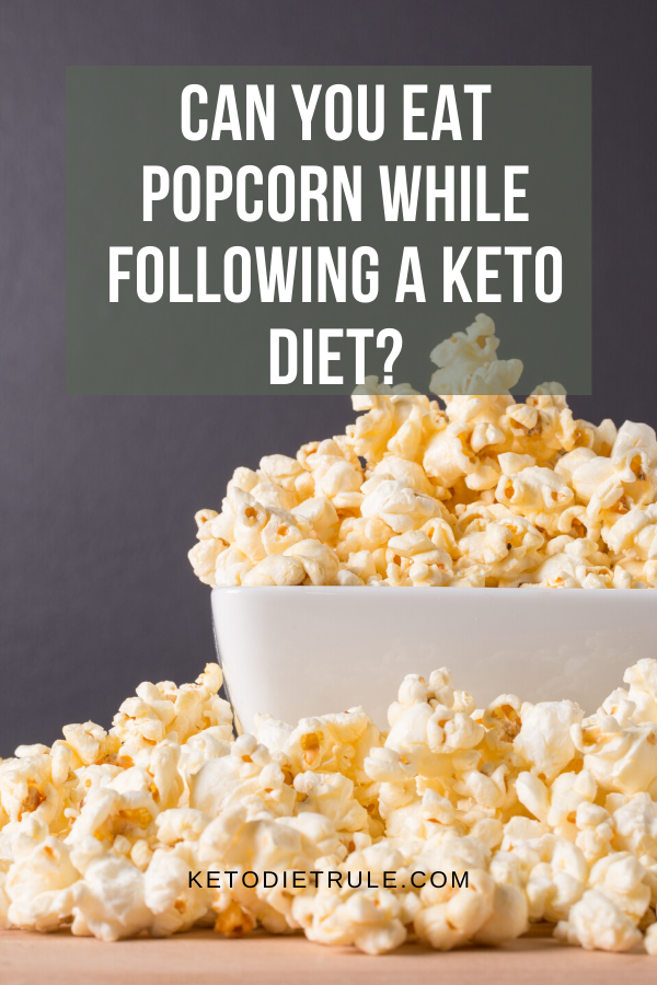 Is Popcorn Keto Friendly A Detailed Guide Keto Diet Rule Keto Diet Diet Recipes Easy Food