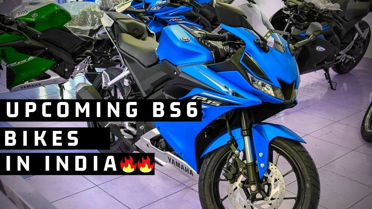 Top 5 Upcoming Bs6 Bikes In India 2019 Bajaj Yamaha And